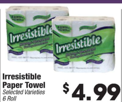 in Irresistible was Irresistible Irresistible Paper Towel $ Selected Varieties 4.99 6 Roll