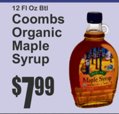 nd only at our fam Better for you 12 Fl Oz Btl  CoombsOrganic Maple Syrup  7$99