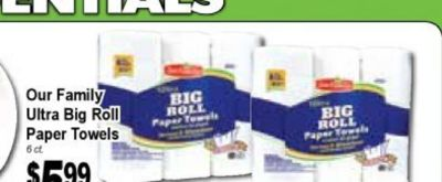 Our Family BIG BIG Ultra Big Roll ROLL now Paper Towels rapar the 6ct from trush $5.99