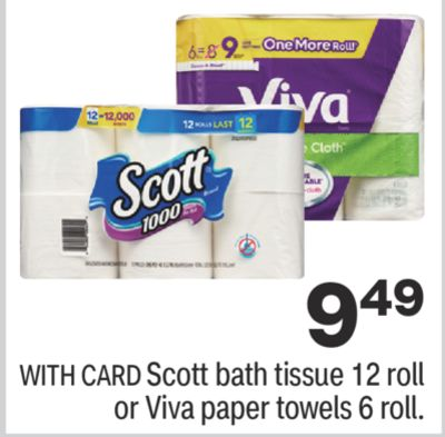 Scott bath tissue 12 roll or Viva paper towels 6 roll