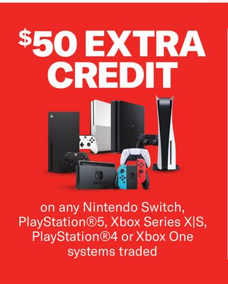 Nintendo Switch, PlayStation®5, Xbox Series X|S, PlayStation®4 or Xbox One systems traded