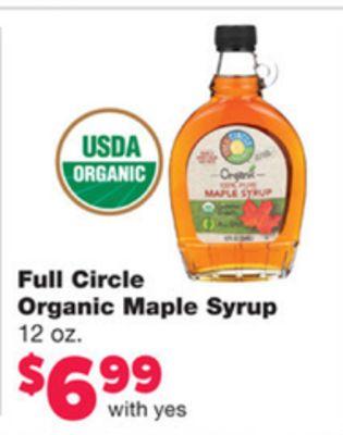 USDA ORGANIC Crgp- O- MALA STUP t Full Circle Organic Maple Syrup 12 OZ. $699 with yes