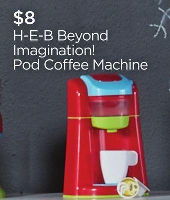 H-E-B Beyond Imagination! Pod Coffee Machine