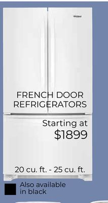 OFFICIAL H FRENCH DOOR REFRIGERATORS Starting at $1899 20 cu. ft. - 25 cu. ft. Also available in black