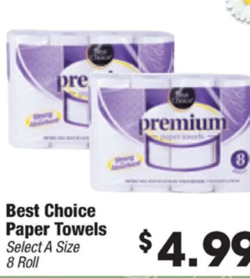 pre the - premium issued: 8 Best Choice Paper Towels A $ Select Size 4.99 8 Roll